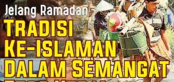 Tradisi Jelang Ramadhan,Ritual Tradisi Ke-Islaman Dalam Semangat Etos Kerja